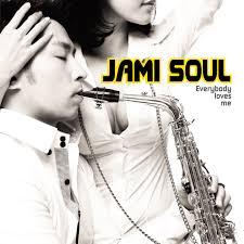JAMI SOUL - EVERBOBY LOVES ME