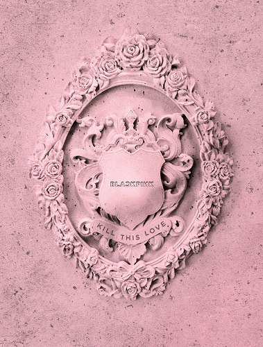 BLACKPINK - KILL THIS LOVE [Pink Ver.]